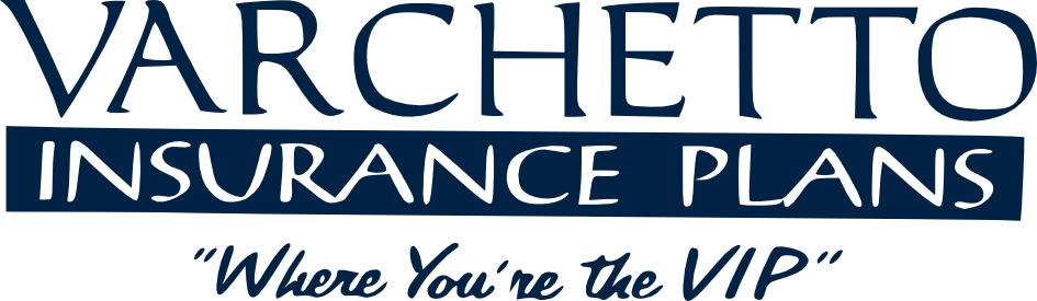 Varchetto Insurance Plans - Where You're the VIP